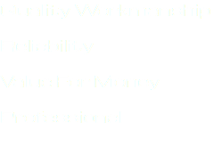 Quality Workmanship Reliability Value For Money Professional
